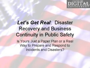 Lets Get Real Disaster Recovery and Business Continuity
