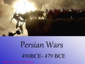 Persian Wars 490 BCE 479 BCE Copyright Clara