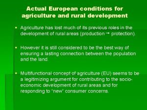 Actual European conditions for agriculture and rural development