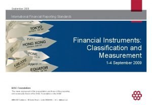 September 2009 International Financial Reporting Standards Financial Instruments