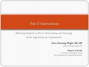Tier II Interventions Matching Students to Tier 2