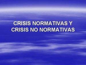 CRISIS NORMATIVAS Y CRISIS NO NORMATIVAS CRISIS FAMILIARES