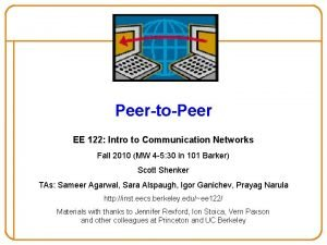 PeertoPeer EE 122 Intro to Communication Networks Fall