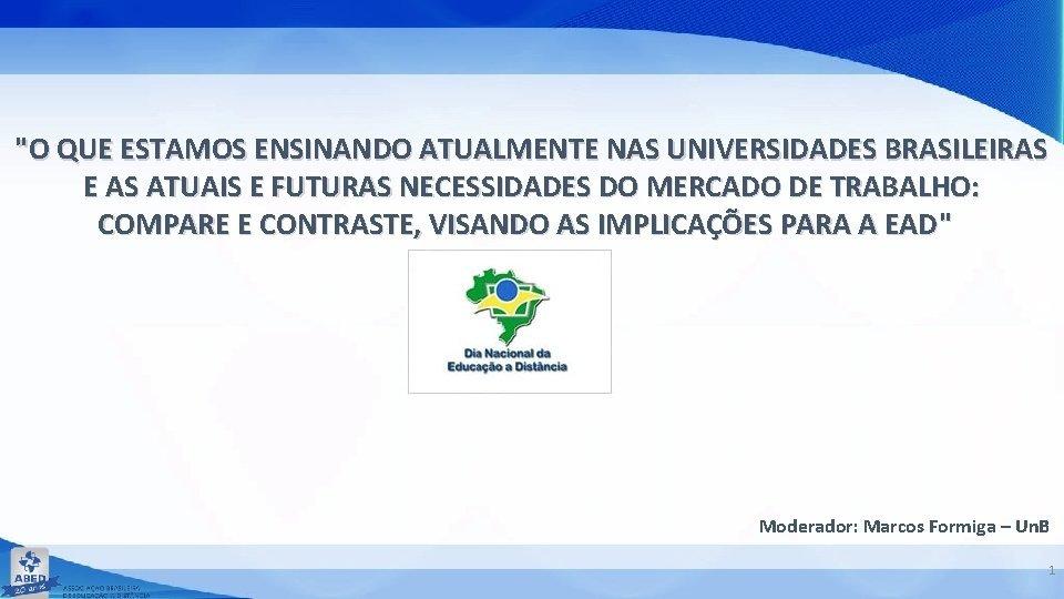 O QUE ESTAMOS ENSINANDO ATUALMENTE NAS UNIVERSIDADES BRASILEIRAS