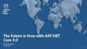 The Future is Now with ASP NET Core