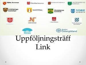 Uppfljningstrff Link Samordnad vrd och omsorgsplanering Kommunen skickar