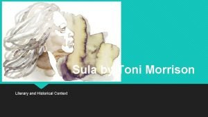 Sula by Toni Morrison Literary and Historical Context
