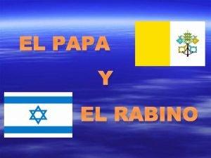 EL PAPA Y EL RABINO El Papa Juan