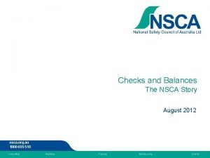 Checks and Balances The NSCA Story August 2012