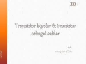 1 11272020 Transistor bipolar transistor sebagai saklar Oleh