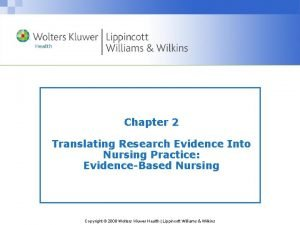 Chapter 2 Translating Research Evidence Into Nursing Practice