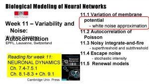 Biological Modeling of Neural Networks Week 11 Variability