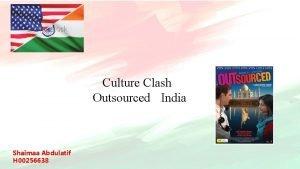 Culture Clash Outsourced India Shaimaa Abdulatif H 00256638