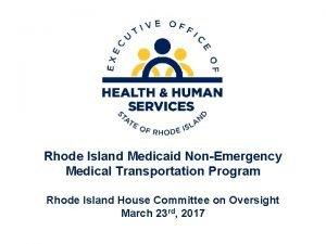 Rhode Island Medicaid NonEmergency Medical Transportation Program Rhode