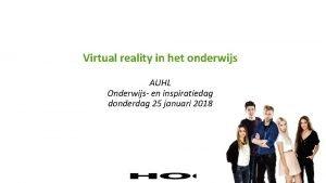 Virtual reality in het onderwijs AUHL Onderwijs en