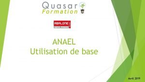 ANAEL Utilisation de base Avril 2019 ANAEL Utilisation