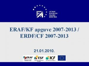 ERAFKF apguve 2007 2013 ERDFCF 2007 2013 21