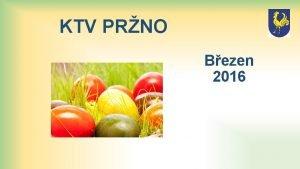 KTV PRNO Bezen 2016 Kabelov televize Prno Podnty