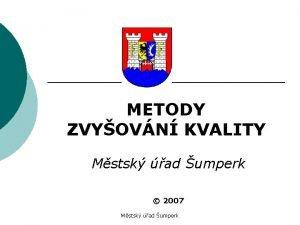 METODY ZVYOVN KVALITY Mstsk ad umperk 2007 Mstsk