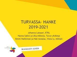 TURVASSA HANKE 2019 2021 Johanna Laisaari ETKL Hanna