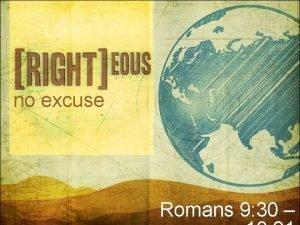 no excuse Romans 9 30 no excuse Romans
