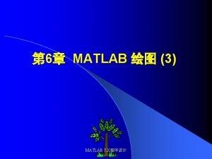 6 MATLAB 3 MATLAB 7 X 6 MATLAB