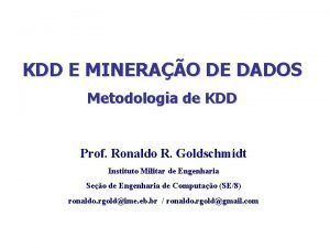 KDD E MINERAO DE DADOS Metodologia de KDD