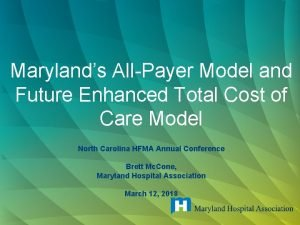 Marylands AllPayer Model and Future Enhanced Total Cost