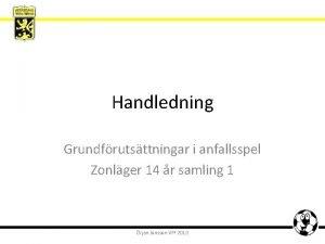 Handledning Grundfrutsttningar i anfallsspel Zonlger 14 r samling