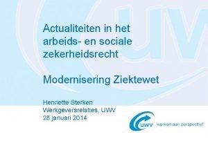 Actualiteiten in het arbeids en sociale zekerheidsrecht Modernisering