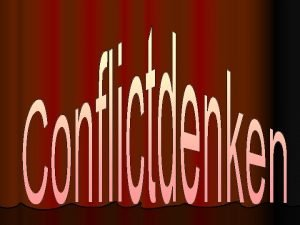 Inleiding Themas van het Conflictdenken Het conflict v