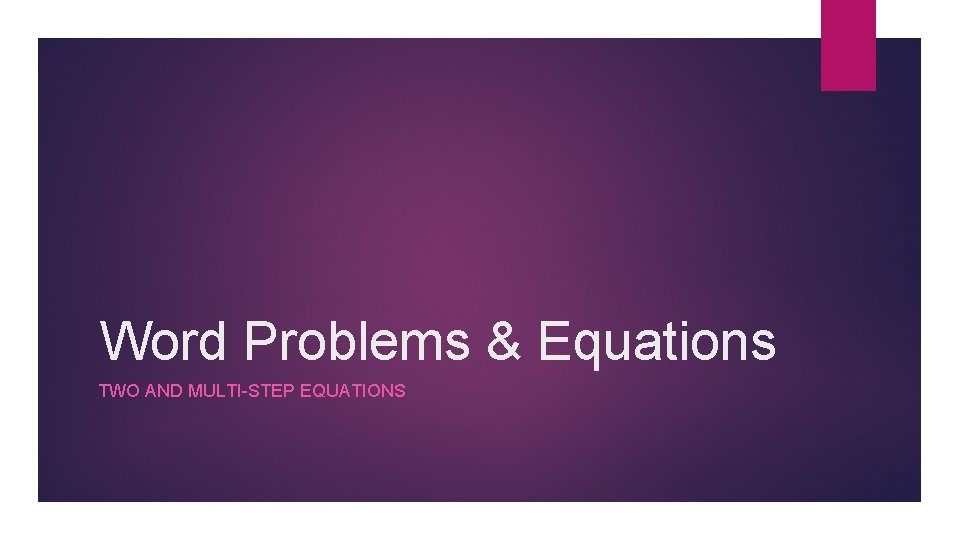 Word Problems Equations TWO AND MULTISTEP EQUATIONS 1