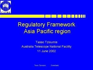 Regulatory Framework Asia Pacific region Tasso Tzioumis Australia
