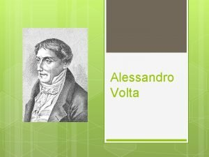 Alessandro Volta ivotopis Vlastnm menom Grf Alessandro Giuseppe