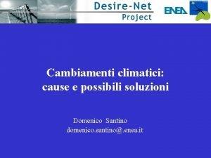 Cambiamenti climatici cause e possibili soluzioni Domenico Santino