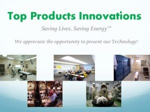 Top Products Innovations Saving Lives Saving Energy We
