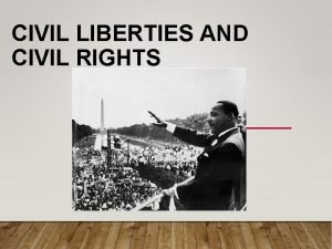 CIVIL LIBERTIES AND CIVIL RIGHTS 2 Rights of