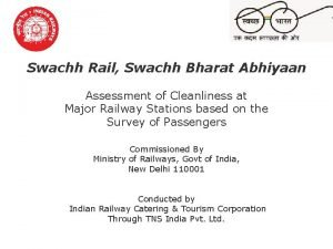 Swachh Rail Swachh Bharat Abhiyaan Assessment of Cleanliness