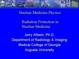 Nuclear Medicine Physics Radiation Protection in Nuclear Medicine