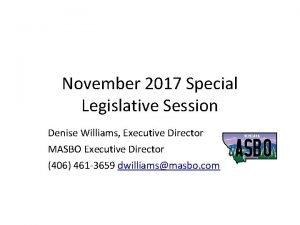 November 2017 Special Legislative Session Denise Williams Executive