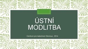 STN MODLITBA Centrum pro katechezi Olomouc 2014 stn