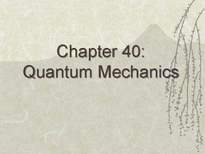 Chapter 40 Quantum Mechanics Review 39 5 Wave
