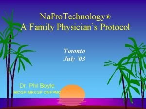 Na Pro Technology A Family Physicians Protocol Toronto