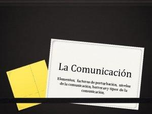 La Comunic acin Elementos factores de perturbaci de