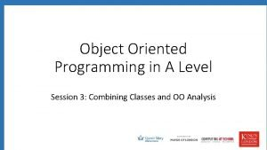 Object Oriented Programming in A Level Session 3