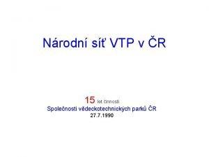 Nrodn s VTP v R 15 let innosti