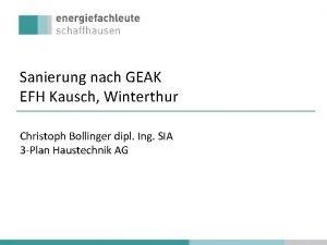 Sanierung nach GEAK EFH Kausch Winterthur Christoph Bollinger