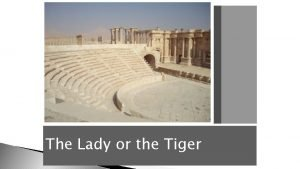 The Lady or the Tiger Frank R Stockton