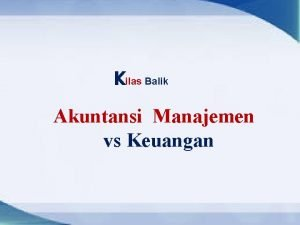 Kilas Balik Akuntansi Manajemen vs Keuangan Akuntansi Manajemen