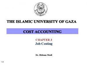 CHAPTER 3 Job Costing Dr Hisham Madi 1